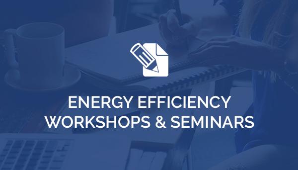 Energy Efficiency Workshops Energy Efficiency Consultants Sustainability